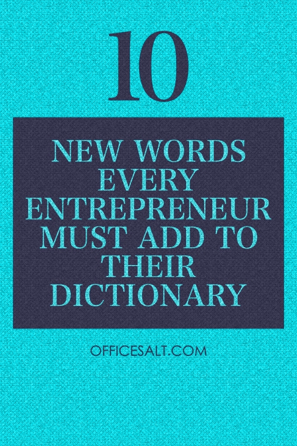 New Words Every Entrepreneur Must Add To Their Dictionary
